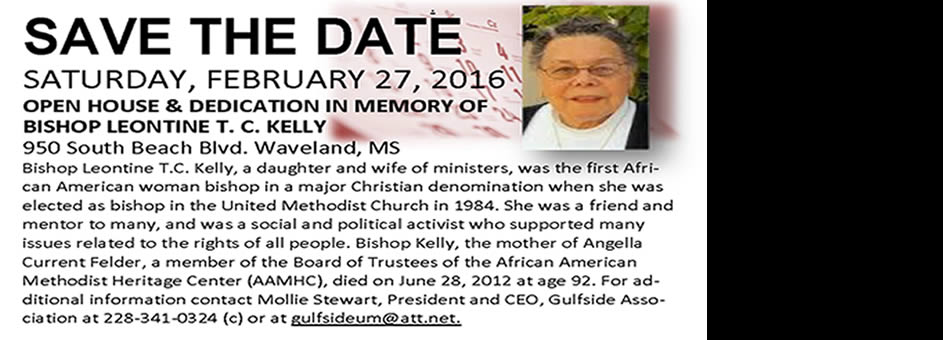 SATURDAY, FEBRUARY 27, 2016 OPEN HOUSE & DEDICATION IN MEMORY OF BISHOP LEONTINE T. C. KELLY