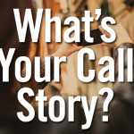 What's Your Call Story